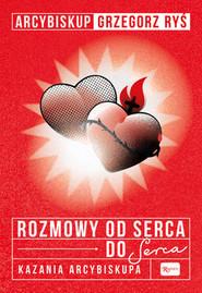 okładka Rozmowa od serca do Serca. Kazania arcybiskupa, Książka | Grzegorz Ryś