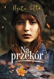 okładka Na przekór, Książka   Polte Agata