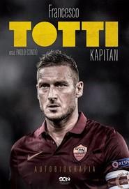 okładka Totti. Kapitan. Autobiografia, Książka | Totti; Paolo Condo Francesco