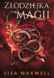 okładka Złodziejka magii, Książka | Maxwell Lisa