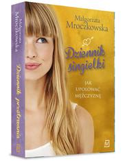 okładka Dziennik singielki. Jak upolować mężczyznę , Książka | Małgorzata Mroczkowska