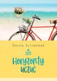 okładka Zakątek szczęścia. Tom 1. Horyzonty uczuć, Książka | Dorota Schrammek