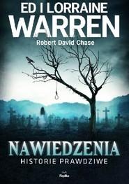 okładka Nawiedzenia. Historie prawdziwe , Książka | Ed Warren, Lorraine Warren, David Chas Robert