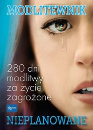okładka Modlitewnik Nieplanowane 280 dni modlitwy za życie zagrożone, Książka  