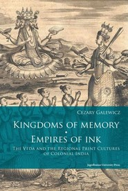 okładka Kingdoms of memory Empires of Ink The Veda and the Regional Print Cultures of Colonial India, Książka | Galewicz Cezary