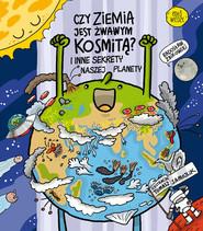 okładka Czy Ziemia jest żwawym kosmitą?, Książka | Żbikowski Radosław