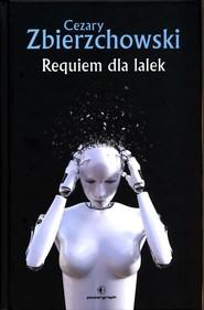 okładka Requiem dla lalek, Książka | Zbierzchowski Cezary
