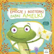 okładka Kolejne emocje i rozterki żabki Amelki, Książka | Katarzyna Michalec