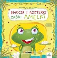 okładka Emocje i rozterki żabki Amelki, Książka | Katarzyna Michalec