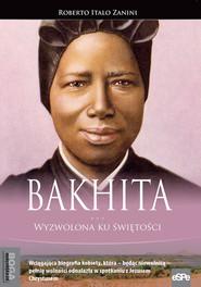 okładka Bakhita Wyzwolona ku świętości, Książka | Roberto Italo Zanini