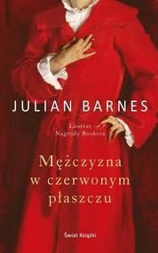 okładka Mężczyzna w czerwonym płaszczu, Książka   Julian Barnes