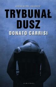 okładka Trybunał Dusz, Książka   Donato Carrisi