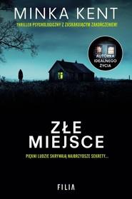 okładka Złe miejsce, Książka | Minka Kent