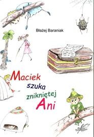 okładka Maciek szuka znikniętej Ani, Książka   Baraniak Błażej