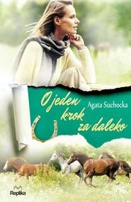okładka O jeden krok za daleko, Książka   Agata  Suchocka