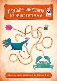 okładka Kapitalne łamigłówki dla małych bystrzaków Skuteczny trening koncentracji dla dzieci od 4 lat, Książka |