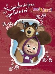 okładka Masza i Niedźwiedź Najpiękniejsze opowieści, Książka | Stojicic Magdalena, Renata Lis