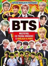 okładka BTS Wszystko co trzeba wiedzieć o królach K-POPU, Książka | Mackenzie Malcolm