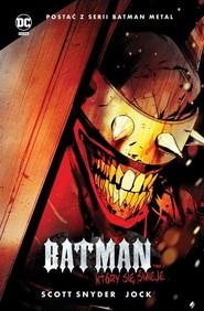 okładka Batman Tom 1 Który się śmieje, Książka | Scott Snyder, James TynionIV