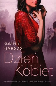 okładka Dzień kobiet, Książka | Gabriela Gargaś