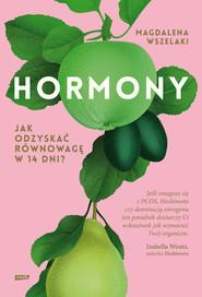 okładka Hormony. Jak odzyskać równowagę w 14 dni?, Książka | Wszelaki Magdalena