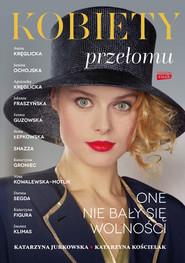 okładka Kobiety przełomu, Książka | Katarzyna Kościelak, Katarzyna Jurkowska