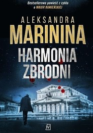 okładka Harmonia zbrodni, Książka | Aleksandra Marinina