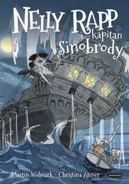 okładka Nelly Rapp i kapitan Sinobrody, Książka | Martin Widmark, Christina Alvner