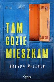 okładka Tam gdzie mieszkam, Książka | Rufener Brenda