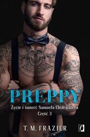 okładka Preppy Życie i śmierć Samuela Clearwatera Część 3, Książka | Frazier T.M.