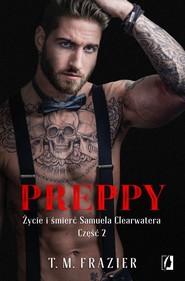 okładka Preppy Życie i śmierć Samuela Clearwatera Część 2, Książka | Frazier T.M.