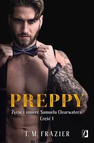 okładka Preppy Życie i śmierć Samuela Clearwatera Część 1, Książka | Frazier T.M.