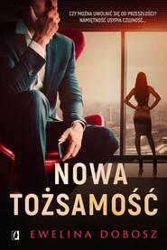 okładka Nowa tożsamość, Książka | Dobosz Ewelina