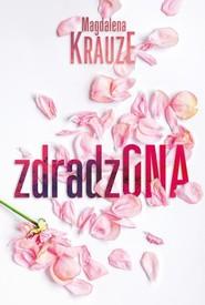 okładka Zdradzona, Książka | Krauze Magdalena