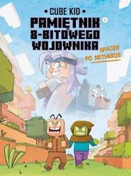 okładka Minecraft Pamiętnik nooba wojownika Spacer po Netherze Tom 2, Książka | Kid Cube