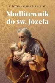 okładka Modlitewnik do św. Józefa, Książka | Bożena Maria Hanusiak