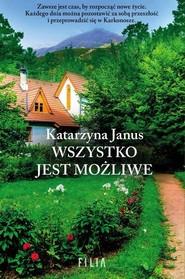 okładka Wszystko jest możliwe, Książka | Katarzyna Janus