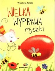 okładka Wielka wyprawa myszki, Książka | Zaręba Wiesława
