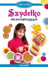 okładka Szydełko dla początkujących Moje hobby, Książka | Beata  Guzowska