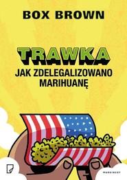 okładka Trawka Jak zdelegalizowano marihuanę, Książka | Brown Box
