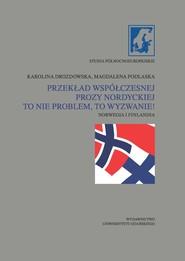 okładka Przekład współczesnej prozy nordyckiej to nie problem, to wyzwanie! Norwegia i Finlandia, Książka | Karolina  Drozdowska, Magdalena Podlaska