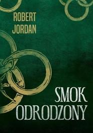 okładka Smok odrodzony, Książka   Robert Jordan