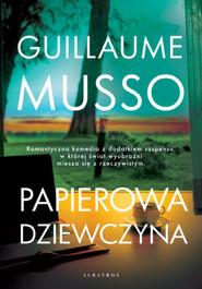 okładka Papierowa dziewczyna, Książka   Guillaume Musso