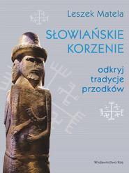 okładka Słowiańskie korzenie odkryj tradycje przodków, Książka   Matela Leszek