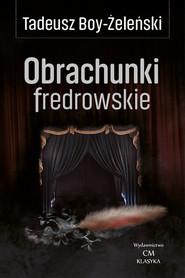 okładka Obrachunki fredrowskie, Książka   Tadeusz Boy-Żeleński
