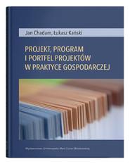 okładka Projekt, program i portfel w praktyce gospodarczej, Książka | Jan Chadam, Łukasz Kański
