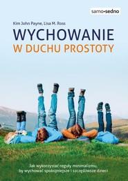 okładka Samo Sedno Wychowanie w duchu prostoty, Książka | Kim Payne, Lisa Ross