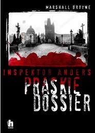 okładka Inspektor Andreas i praskie dossier, Książka | Browne Marshall