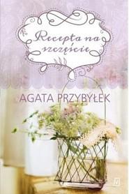okładka Recepta na szczęście, Książka | Agata Przybyłek