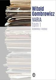 okładka Varia Tom 1 Czytelnicy i krytycy, Książka | Witold Gombrowicz